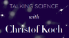 Talking Science with Christof Koch - December 20-21