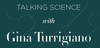 Talking Science with Gina Turrigiano -- December 14-15 2016